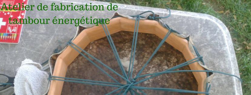 Fabrication de tambour de soins énergétiques