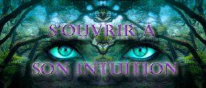 s'ouvrir à son intuition